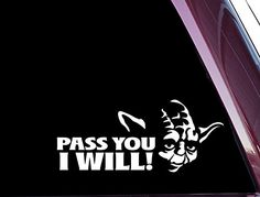 "Pass You I Will Decal I do think it should say  ""Pass you I have."""