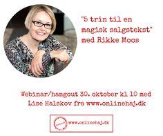 5 trin til en magisk salgstekst med Rikke Moos. Det er gratis - tilmelding her: https://business-hangouts.com/register.php?m=MTE1NjZ8MjE0OTQ= #onlinehaj