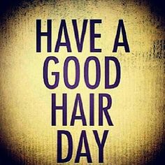 Hair Humor | Have a good {hair} day #beauty #hair #pmtslombard