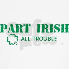 Part Irish - All Trouble
