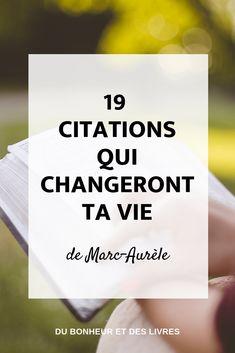 19 citations de Marc-Aurèle qui changeront ta vie Affirmations, Photo Album Scrapbooking, Cards Against Humanity, Positivity, Reading, Art Mural, Vip, Attitude, Journal
