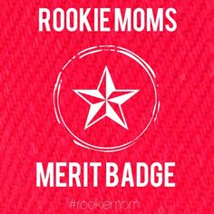 Rookie Mom Merit Badge