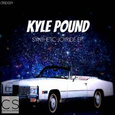 Kyle Pound - Synthetic Joyride EP