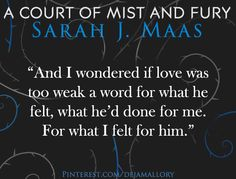 Quotes from A Court of Mist and Fury by Sarah J. Maas ACOMAF #book #quotes…