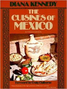 The Cuisines of Mexico by Diana Kennedy