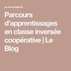 Parcours d'apprentissages en classe inversée coopérative | Le Blog