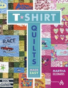 Cover image for T-shirt quilts made easy / Martha DeLeonardis.