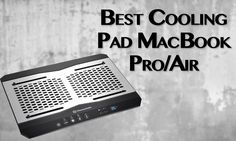 Best Cooling Pads For #MacBook Pro/Air of 2017