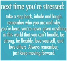 When stressed just take a minute. Step back and laugh :).
