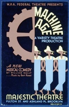 """W.P.A. Federal Theatre presents """"Machine age"""" a new musical comedy by William Sully .... music by Bert Reed A variety theatre production. NYC : Federal Art Project [1936 or 1937]. Library of Congress."""
