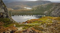 Hiking Cradle Mountain, Tasmania