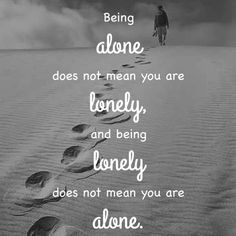 Being Alone Is Not Lonely