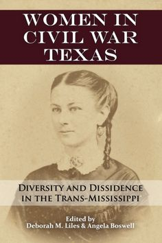 """Read """"Women in Civil War Texas Diversity and Dissidence in the Trans-Mississippi"""" by available from Rakuten Kobo. Women in Civil War Texas is the first book dedicated to the unique experiences of Texas women during the Civil War. Native American Ancestry, African American History, American Revolutionary War, American Civil War, Civil War Books, War Of 1812, Southern Women, Harriet Tubman, American Presidents"""