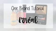 One Brand Tutorial: L'Oréal || Southeast by Midwest