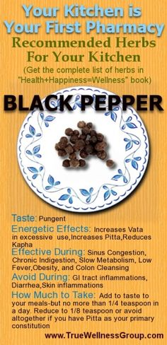 Natural remedies - Herbs in your kitchen: Black pepper - congestion, chronic indigestion, slow metabolism, low-grade fever, obesity and colon cleansing.