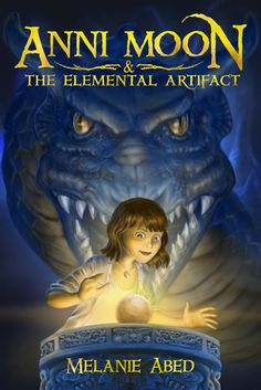 Anni Moon & The Elemental Artifact by Melanie Abed__Published September 30th 2014