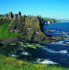 "Dunluce Castle, Ireland  ""Impervious to invasion because of the    high cliffs and the rocky seas..."""