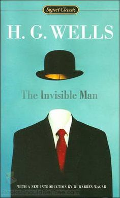The Invisible Man by H. G. Wells. Terrifically popular science fiction novel by renowned writer HG Wells, about a scientist discovering how to achieve invisibility. But, in his case, being out of sight evidently does NOT mean out of mind.