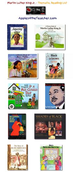 Suggested thematic reading list for Martin Luther King Jr. Day - Martin Luther King Jr. Day books for kids.   http://www.apples4theteacher.com/holidays/martin-luther-king-jr-day/kids-books/