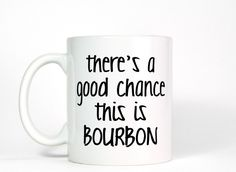 9956cb64e8b There's a Good Chance This is Bourbon mugs milk beer mugs cup travel beer  cup porcelain