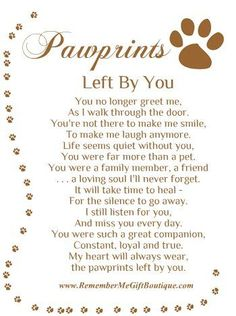 Discover and share Quotes About Losing A Pet. Explore our collection of motivational and famous quotes by authors you know and love. Pawprints Left By You, I Love Dogs, Puppy Love, Dog Poems, Poems About Dogs, Quotes About Dogs Passing, Pet Loss Grief, Loss Of Pet, Pet Remembrance