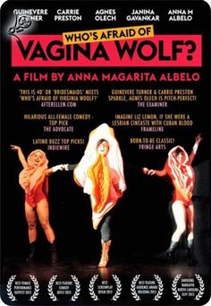 Watch Who's Afraid of Vagina Wolf? Online Free Putlocker:In this eccentric all-female romantic comedy, charismatic filmmaker Anna faces a midlife crisis. She has neither job nor girlfriend, and lives in her friend's garage in Los Angeles. Just when she's about to throw in the towel, she meets Katia who becomes her muse, inspiring her to write and direct an all-female remake of Who's afraid of Virginia Woolf?