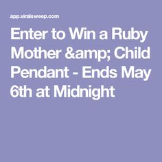 Enter to Win a Ruby Mother & Child Pendant - Ends May 6th at Midnight