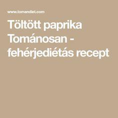 Töltött paprika Tománosan - fehérjediétás recept