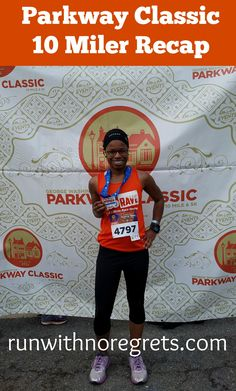 Parkway Classic 10 Miler Recap | Run With No Regrets