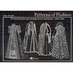 """Patterns of Fashion, 1560-1620"", Janet Arnold"
