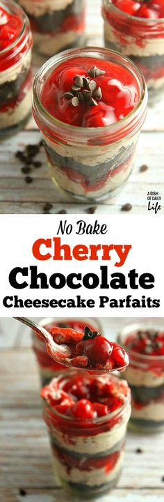 No Bake Cherry Chocolate Cheesecake Parfait No Bake Cherry Chocolate Cheesecake Parfait No need to heat the kitchen up! These No Bake Cherry Chocolate Cheesecake Parfaits are the perfect dessert recipe for casual get togethers, tailgating, kids' par Mason Jar Desserts, Mini Desserts, Just Desserts, Delicious Desserts, Yummy Food, Mason Jars, Frozen Desserts, Cherry And Chocolate Cheesecake, Chocolate Cherry
