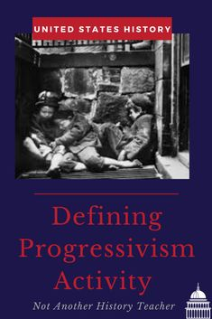 "Enhance your teaching with this Defining Progressivism lesson! The purpose of this assignment is to illustrate to students how ""slippery"" the term Progressivism is. This is an assignment where students are presented with several primary sources and they need to decide if the era was truly progressive after studying the definition of progressivism. This makes a great activity at the beginning of the Progressivism unit!"