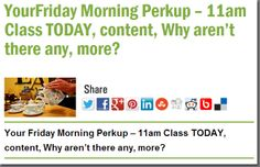 YourFriday Morning Perkup – 11am Class TODAY, content, Why aren't there any, more?