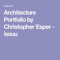 Architecture Portfolio by Christopher Esper - issuu
