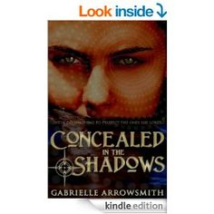 4.5 STARS 73 REVIEWS Amazon.com: Concealed in the Shadows eBook: Gabrielle Arrowsmith: Kindle Store