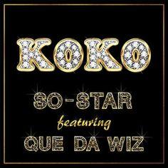 TRACK TITLE: Koko ALBUM : Koko - So-Star Featuring Que Da Wiz (Single)  https://itunes.apple.com/au/album/koko-feat.-que-da-wiz-single/id965952967  Publishers : Kayso Music.- 2015 Copyright: So-Star Productions.