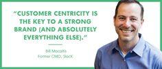 Bill Macaitis - Customer Centricity