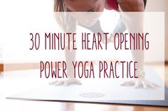 30 Minute Power Yoga - Heart Opening Practice