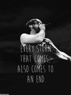 Time Bomb - All Time Low. Every storm that comes also comes to an end