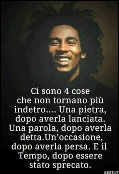 Ci sono 4 cose | BESTI.it - immagini divertenti, foto, barzellette, video Bob Marley, Tumblr Quotes, Life Quotes, Motivational Quotes, Inspirational Quotes, Italian Quotes, E Mc2, Cool Words, Sentences