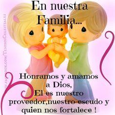 En Nuestra Familia... Honramos y amamos a Dios, El es nuestro proveedor, nuestro escudo y quien nos fortalece!