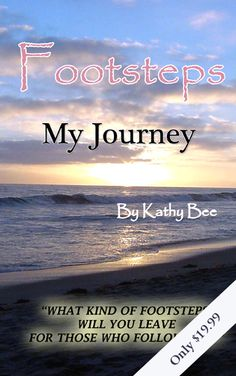 Footsteps My Journey by Kathy Bee http://footprintsmiracles.com/fpBOOK.html   Footsteps My Journey by Kathy Bee...The tell-all book behind the scenes...The life and times of Footprints Author Mary Stevenson and Kathy Bee her friend & business associate.