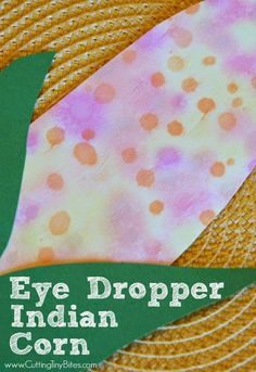 Eye Dropper Indian Corn-  Great Thanksgiving craft for toddlers, preschoolers, or kids of all ages.  Excellent for developing fine motor skills!