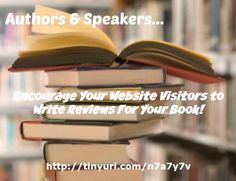 """Encourage Your Website Visitors to Write Reviews For Your Book"" on my ‪#‎AuthorsandSpeakers‬ Blog (designed not to sell, but to teach!). Something new about speaking and writing is posted every 8th day! More than 205 FREE Articles! Tell your friends by clicking ""SHARE."" ~ https://AuthorsandSpeakersNetwork.wordpress.com/2011/02/12/encourage-your-website-visitors-to-write-reviews-for-your-book/  Another Author & Speaker HotSpot:  http://www.AuthorsandSpeakersNetwork.com"