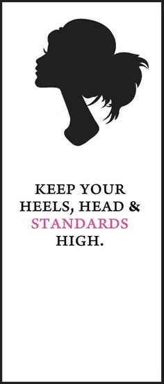 being a girl, word of wisdom, life motto, high standards, fashion quotes, small minds quotes, standard high, high heels girl, girl rooms