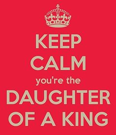 You're the daughter of a King #christian #inspiration #daughters-of-the-King