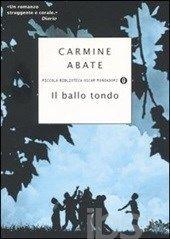 Carmine Abate - Il Ballo Tondo (2005)