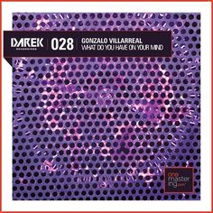 Gonzalo Villarreal - What Do You Have On Your Mind [DRK028] on #SoundCloud