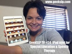 GeekSLP TV #34: iPad mini for Special Education & Speech Therapy | GeekSLP: Your source of educational apps and technology