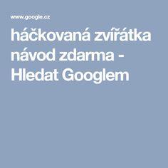 háčkovaná zvířátka návod zdarma - Hledat Googlem